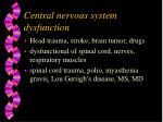 central nervous system dysfunction