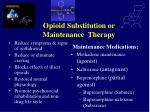 opioid substitution or maintenance therapy