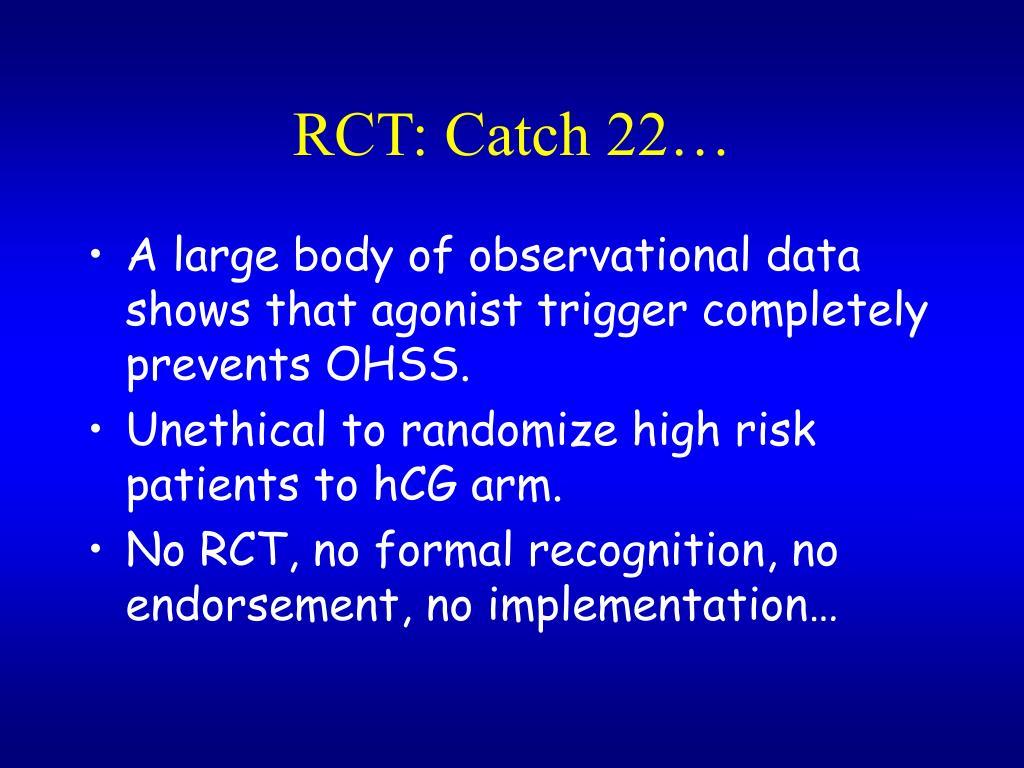 RCT: Catch 22…