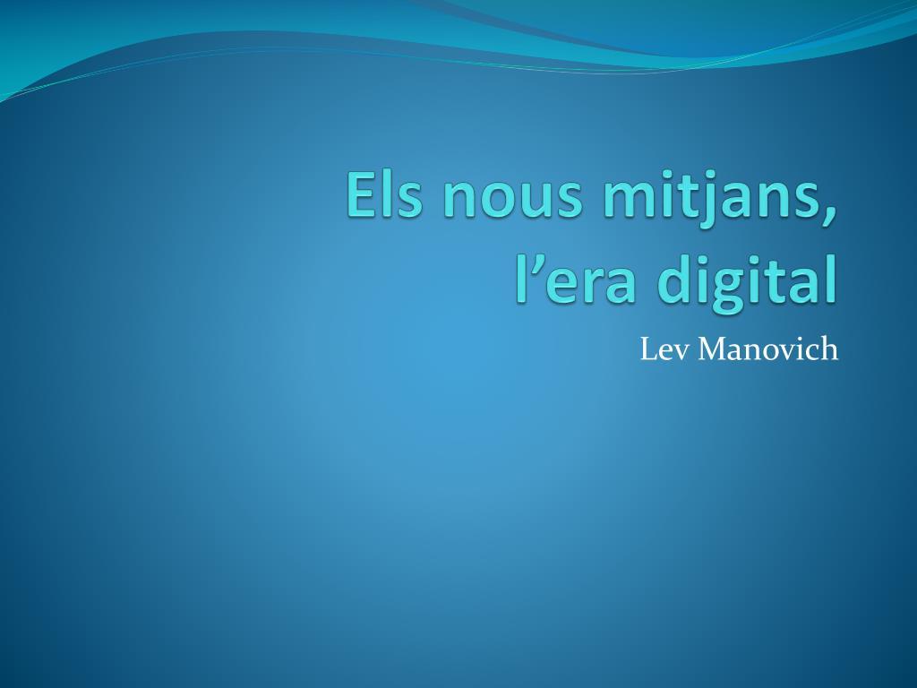 els nous mitjans l era digital l.