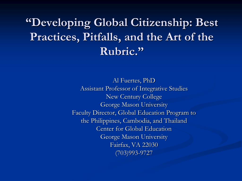 """""""Developing Global Citizenship: Best Practices, Pitfalls, and the Art of the Rubric."""""""