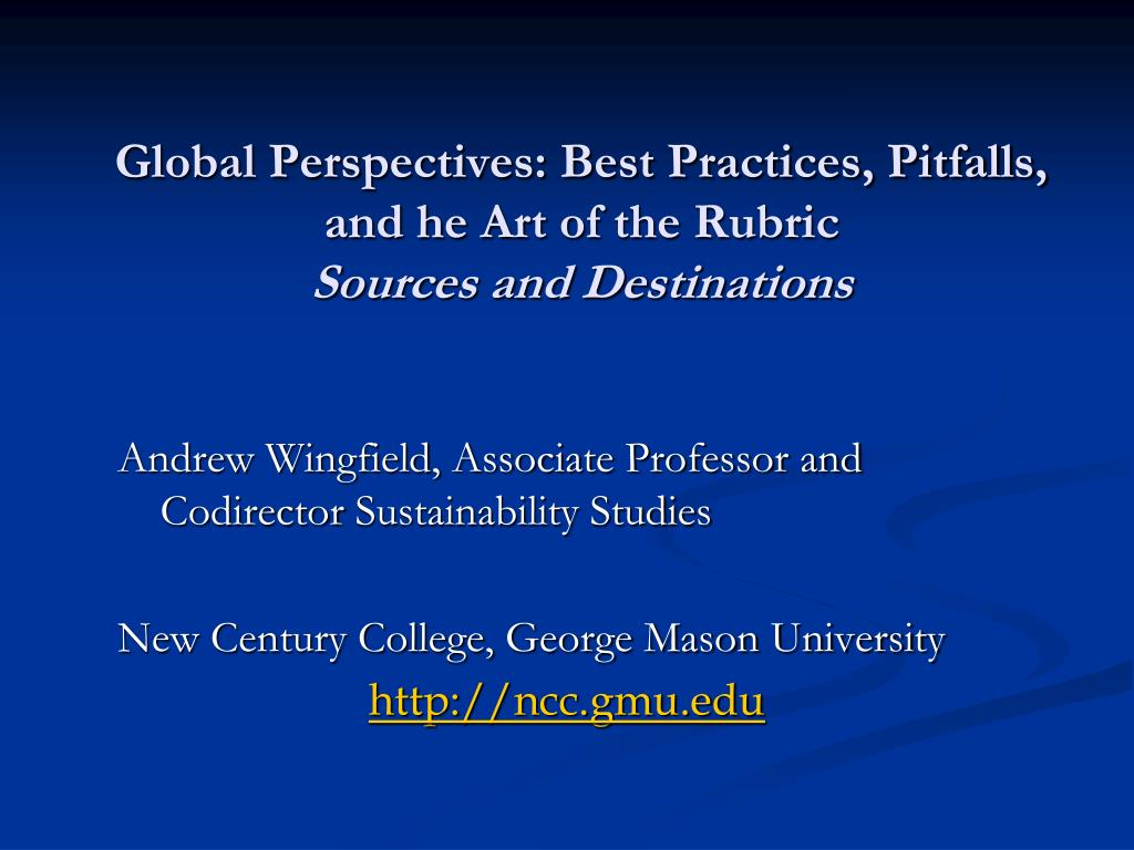Global Perspectives: Best Practices, Pitfalls, and he Art of the Rubric