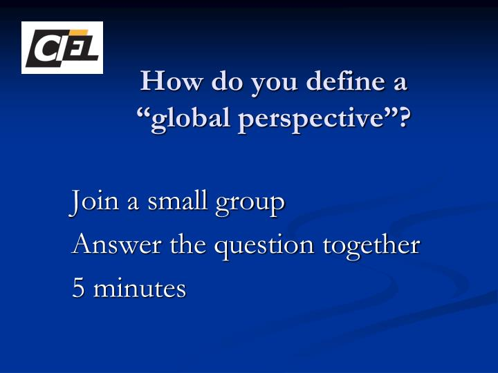 How do you define a global perspective