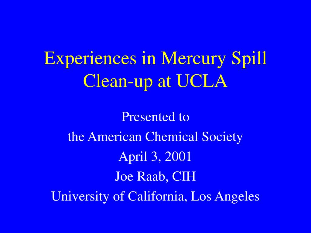 experiences in mercury spill clean up at ucla l.
