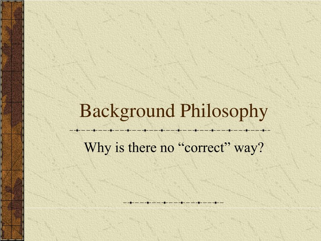 Background Philosophy