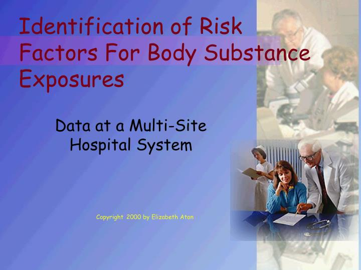 identification of risk factors for body substance exposures n.