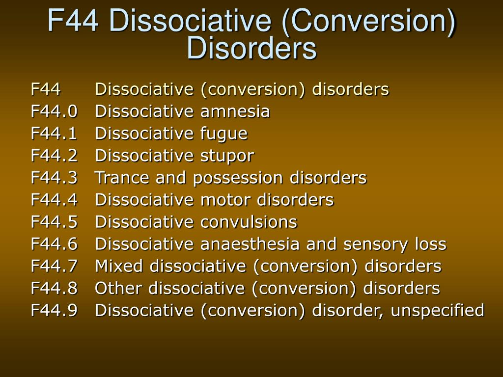 F44 Dissociative (Conversion) Disorders