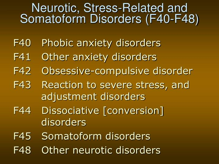 Neurotic stress related and somatoform disorders f40 f48