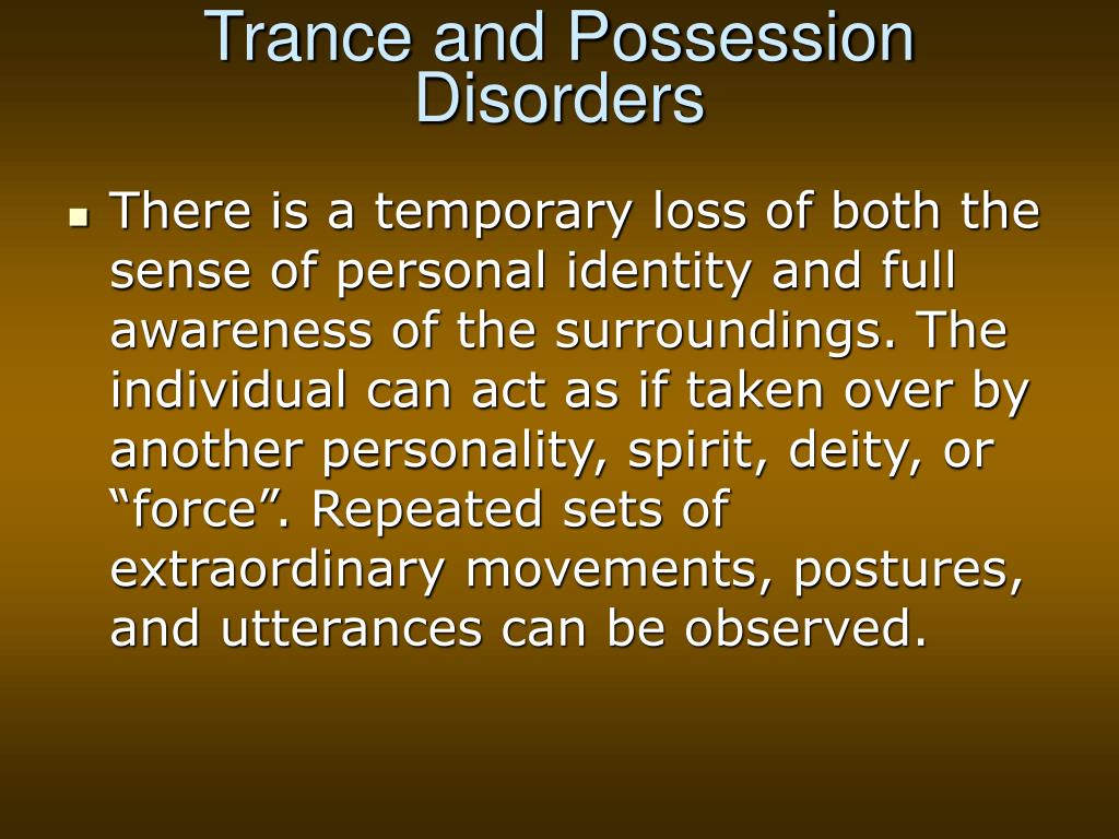 Trance and Possession Disorders