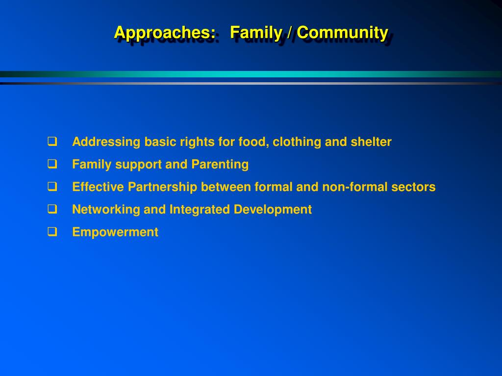 Approaches:   Family / Community