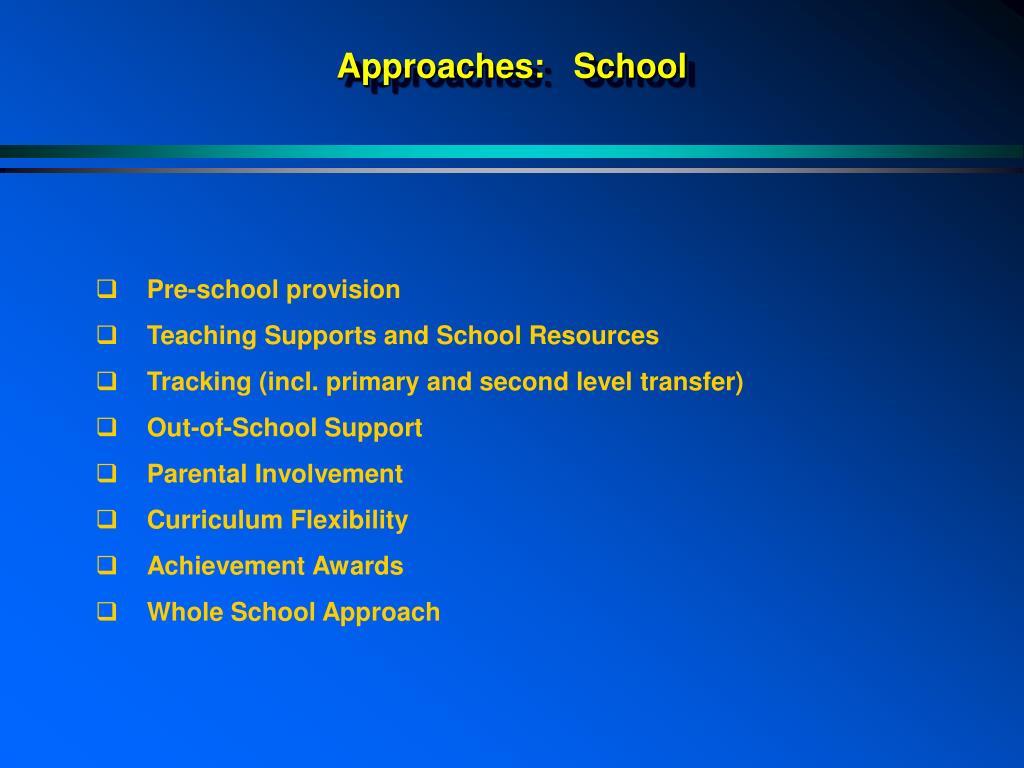Approaches:   School