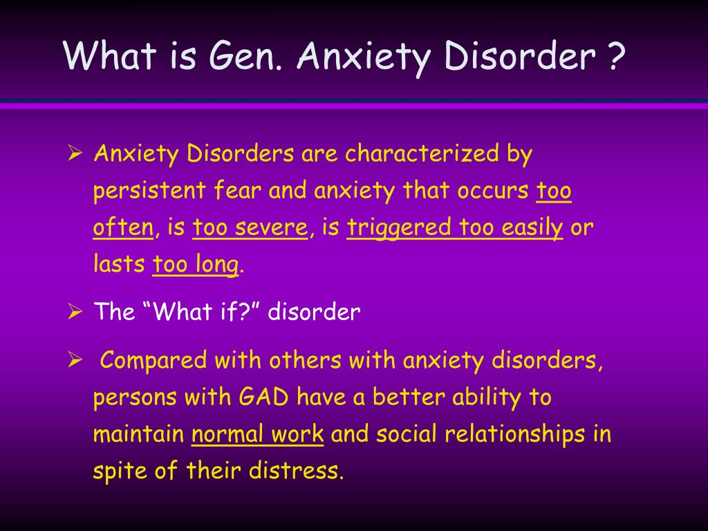 What is Gen. Anxiety Disorder ?