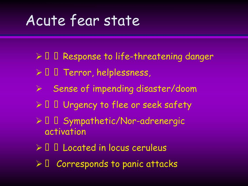 Acute fear state