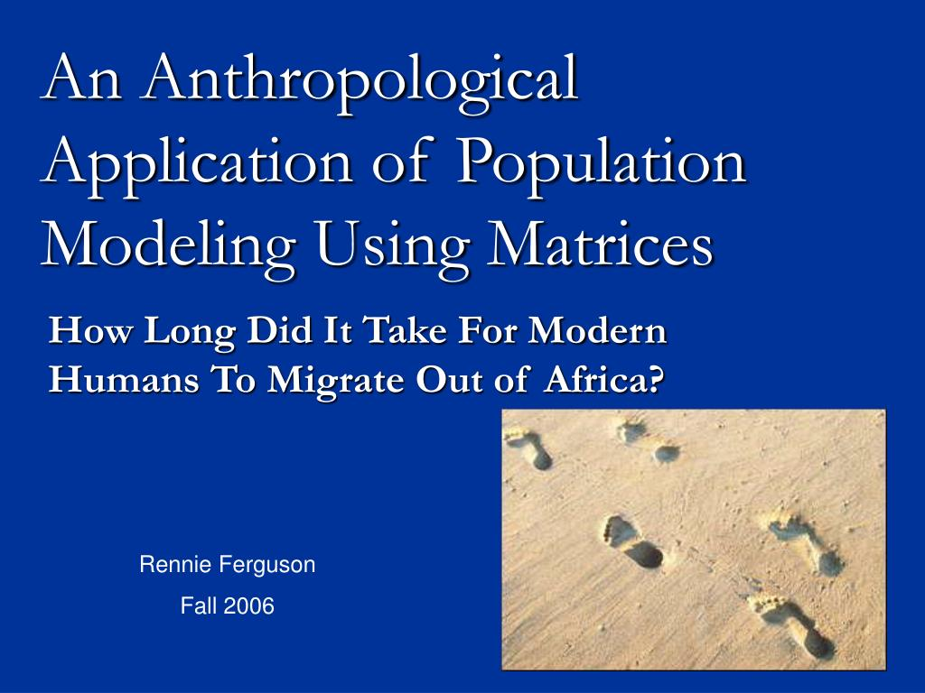 an anthropological application of population modeling using matrices l.