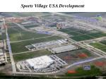 sports village usa development
