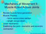 mechanics of movement ii muscle action across joints