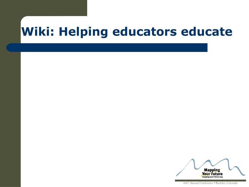 Wiki: Helping educators educate