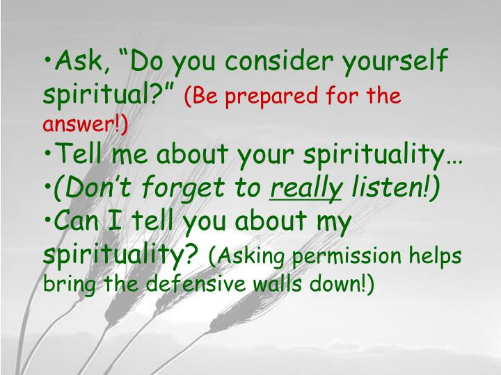 "Ask, ""Do you consider yourself spiritual?"""