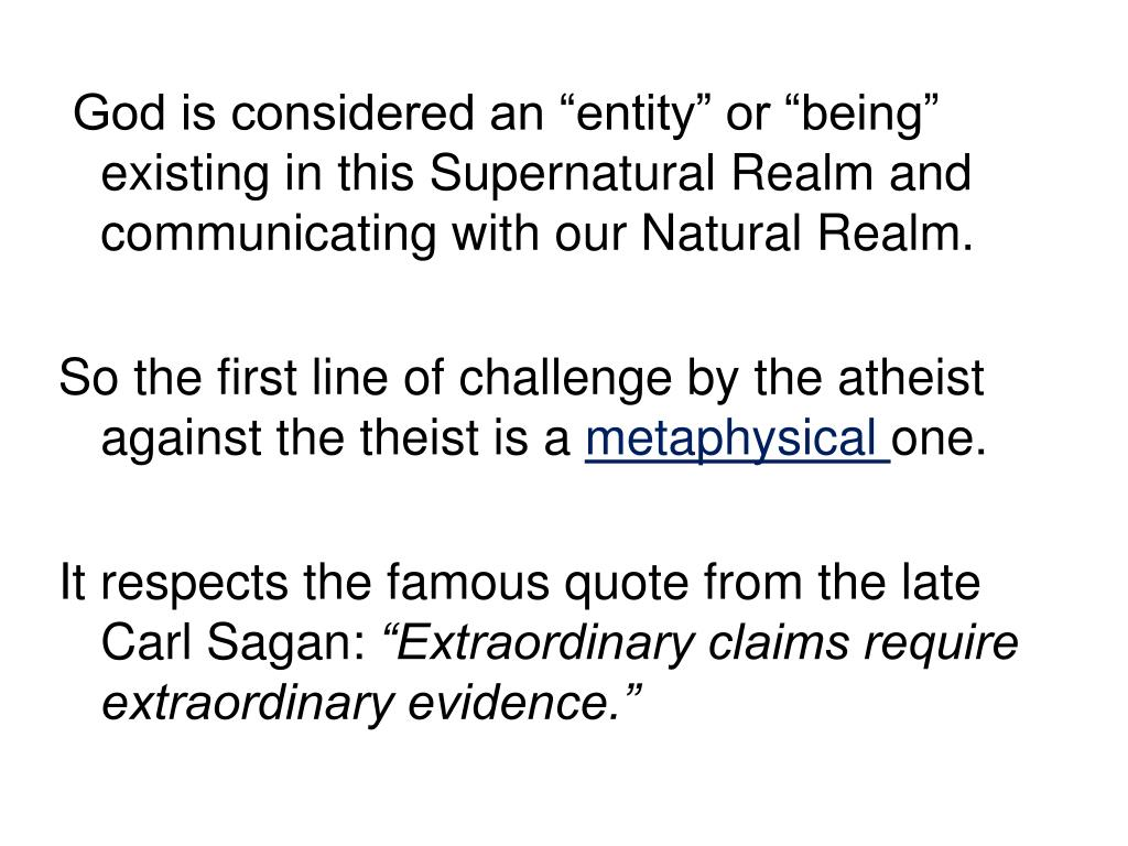"""God is considered an """"entity"""" or """"being""""  existing in this Supernatural Realm and communicating with our Natural Realm."""