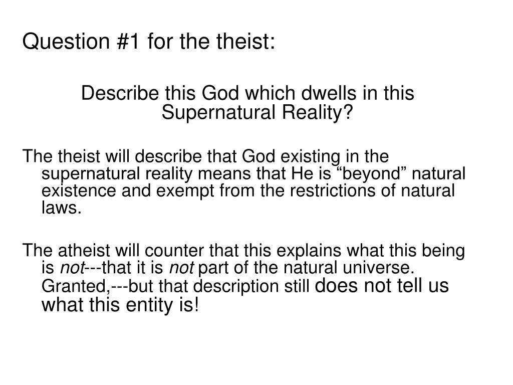 Question #1 for the theist: