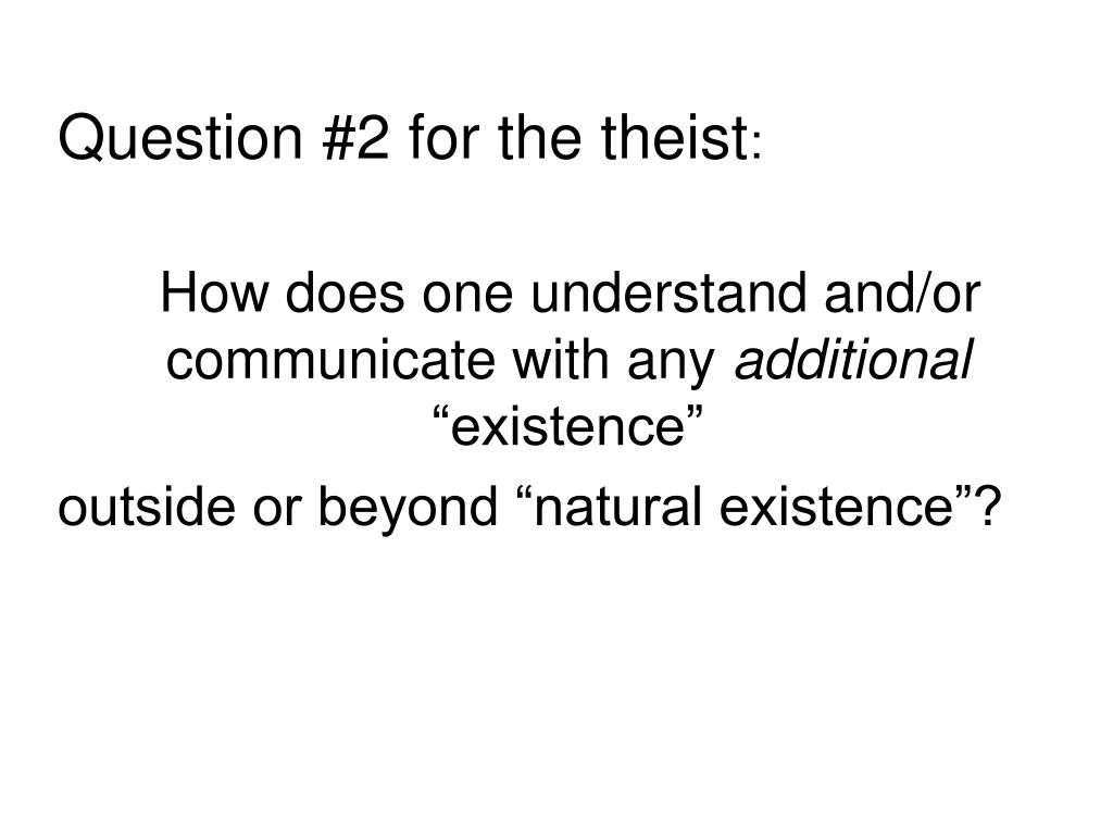 Question #2 for the theist