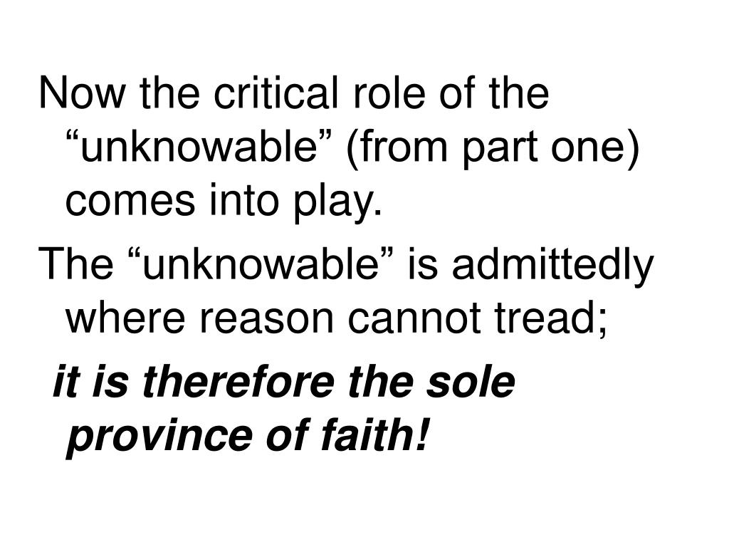 """Now the critical role of the """"unknowable"""" (from part one) comes into play."""