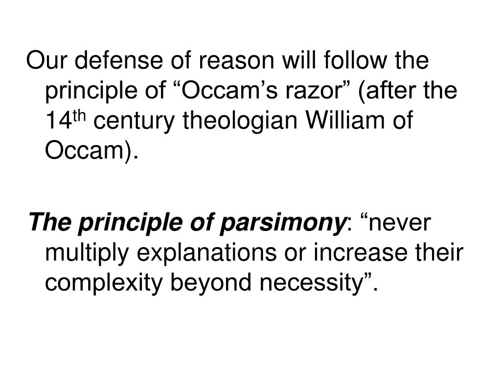 """Our defense of reason will follow the principle of """"Occam's razor"""" (after the 14"""
