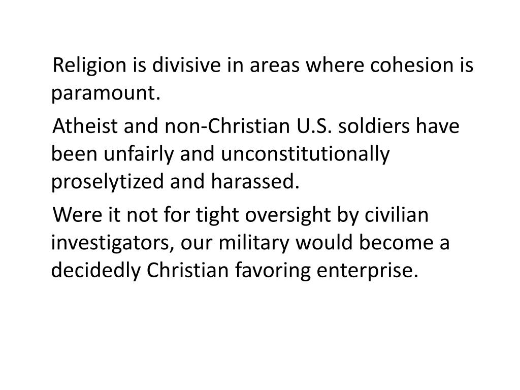 Religion is divisive in areas where cohesion is paramount.