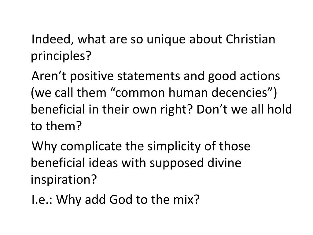 Indeed, what are so unique about Christian principles?