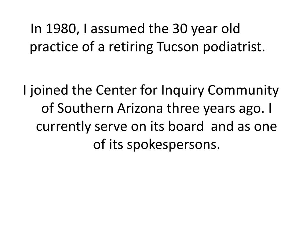 In 1980, I assumed the 30 year old practice of a retiring Tucson podiatrist.