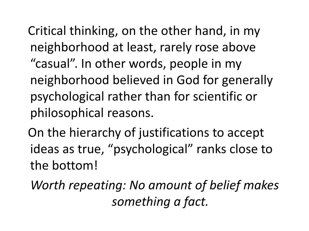 """Critical thinking, on the other hand, in my neighborhood at least, rarely rose above """"casual"""". In other words, people in my neighborhood believed in God for generally psychological rather than for scientific or philosophical reasons."""
