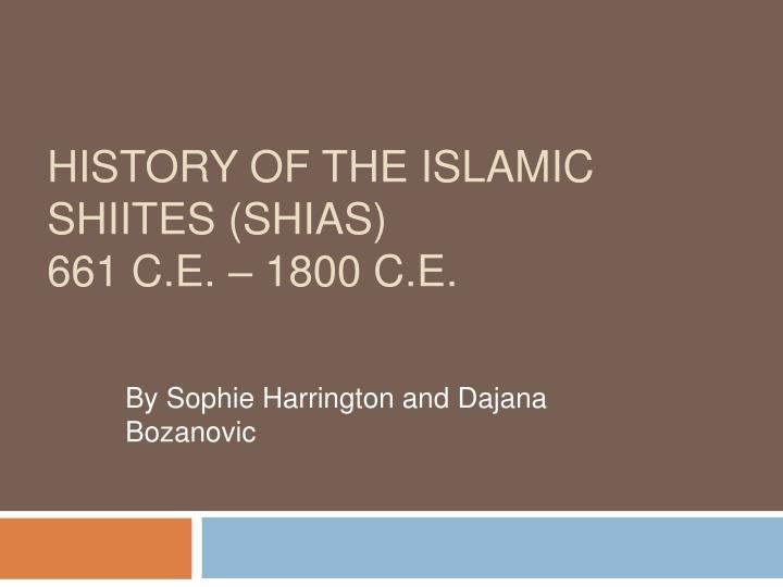 history of the islamic shiites shias 661 c e 1800 c e n.