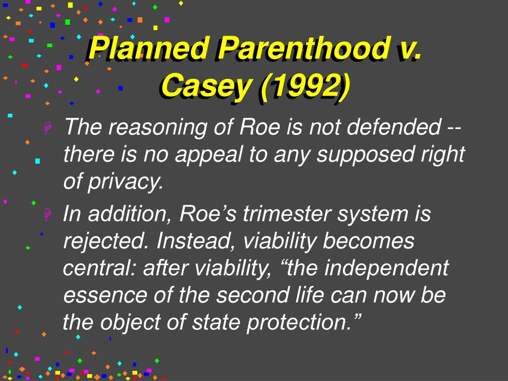 Planned Parenthood v. Casey (1992)