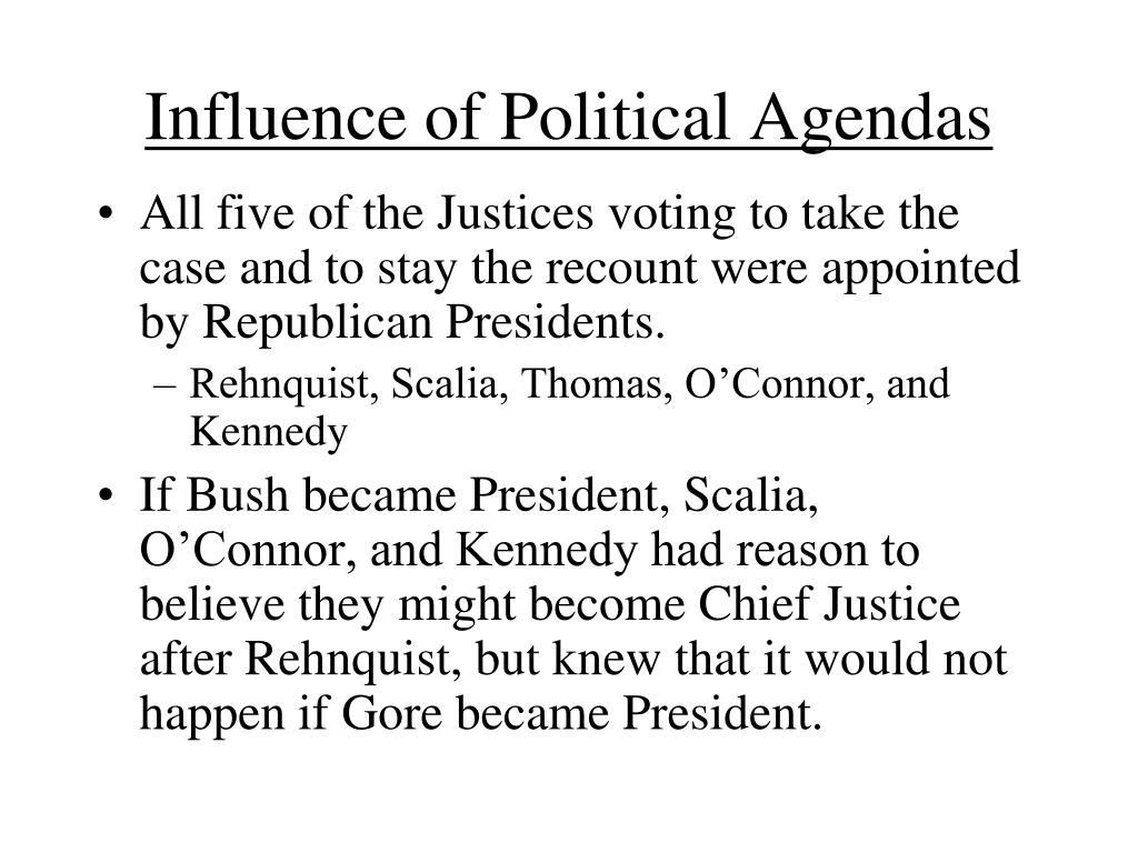 Influence of Political Agendas