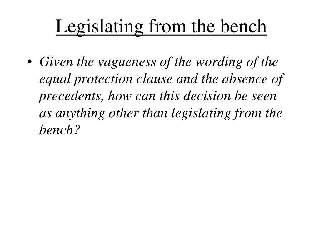 Legislating from the bench