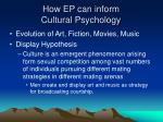 how ep can inform cultural psychology38