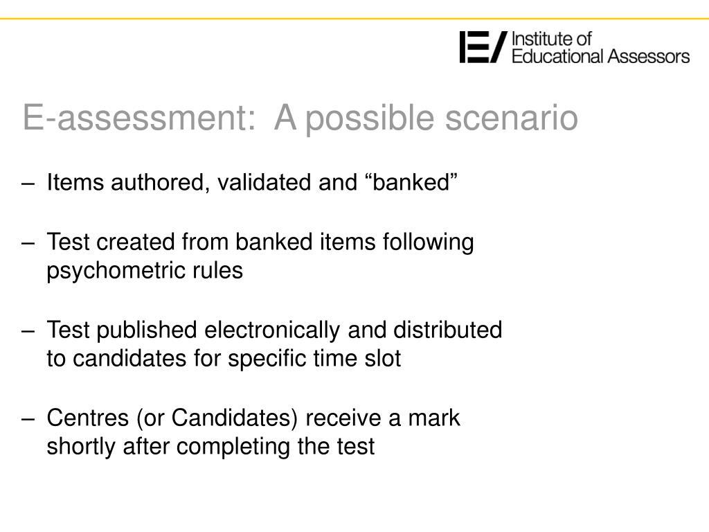 E-assessment:  A possible scenario