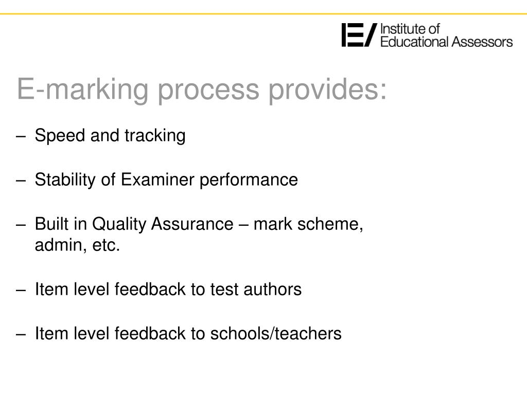 E-marking process provides: