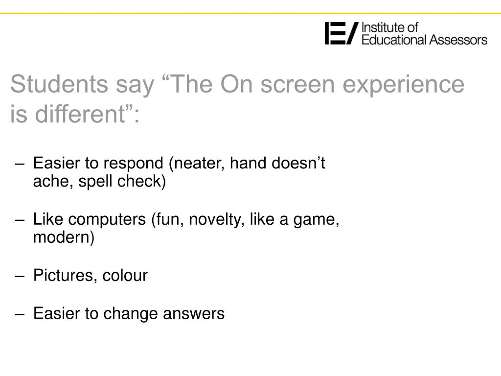 """Students say """"The On screen experience is different"""":"""