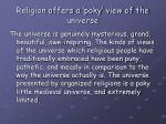 religion offers a poky view of the universe