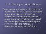 t h huxley on agnosticism