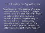 t h huxley on agnosticism14