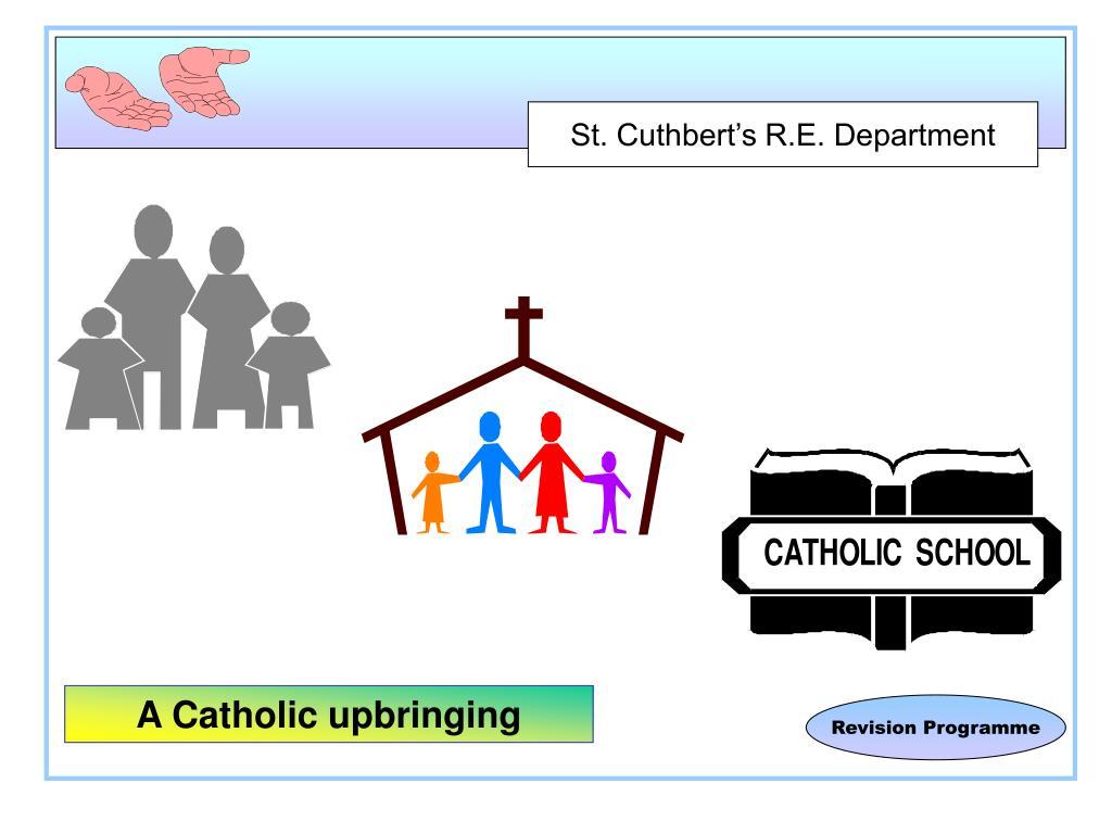 A Catholic upbringing