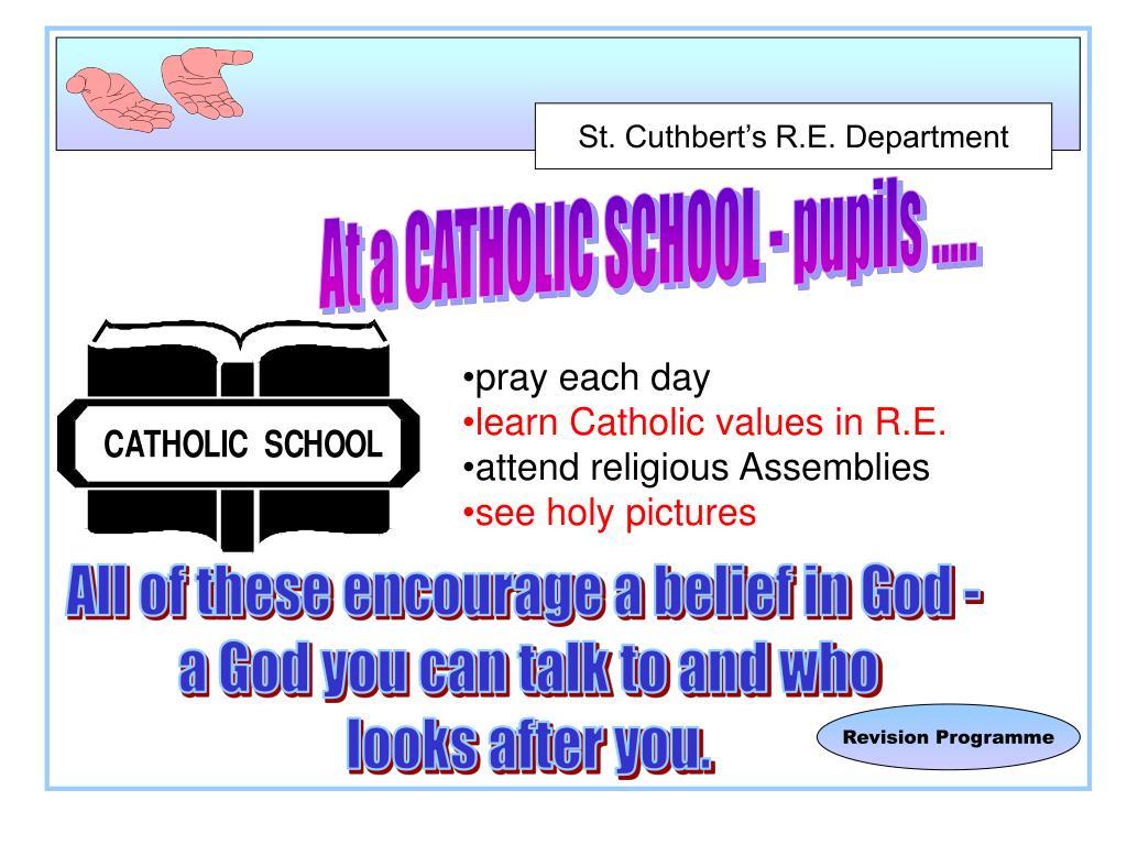 At a CATHOLIC SCHOOL - pupils .....
