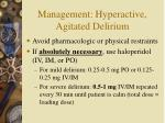 management hyperactive agitated delirium