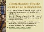 nonpharmacologic measures should always be initiated first