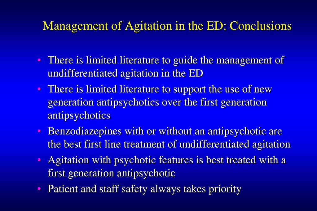 Management of Agitation in the ED: Conclusions