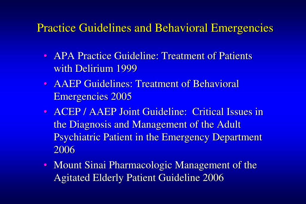 Practice Guidelines and Behavioral Emergencies