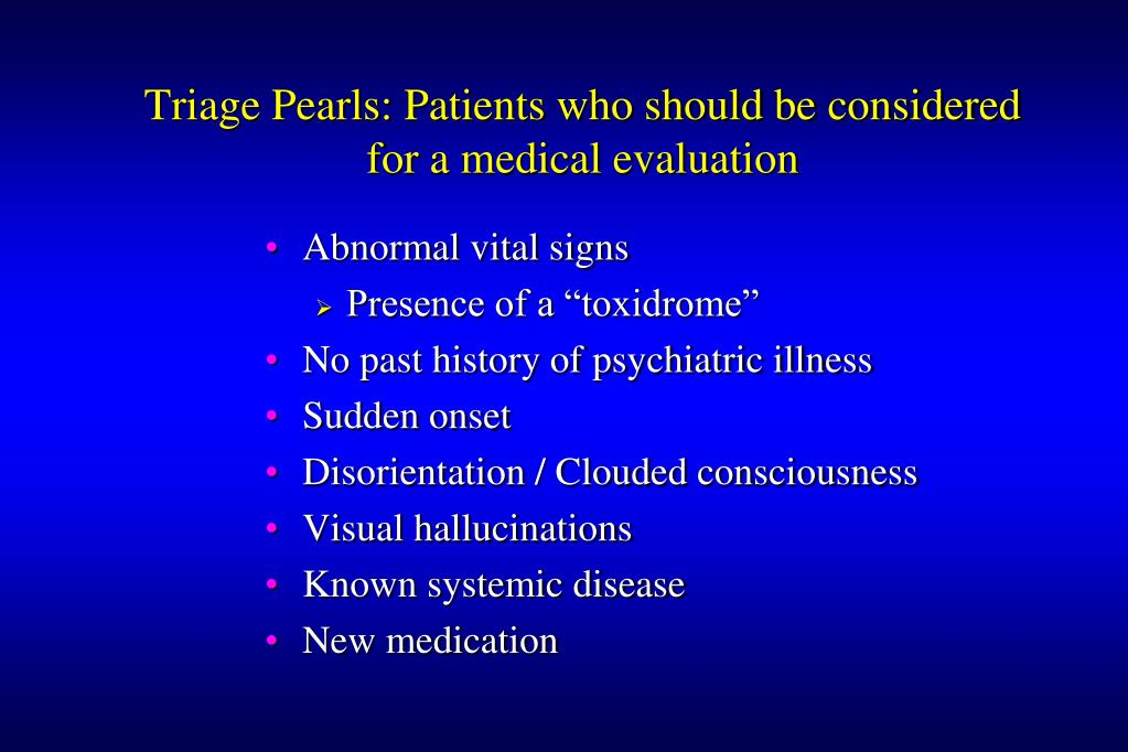 Triage Pearls: Patients who should be considered for a medical evaluation