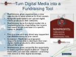 turn digital media into a fundraising tool